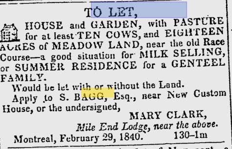 – Le 29 février 1840, May Mitcheson met le cottage en location décrivant ainsi la propriété : «Une maison et un jardin, avec un pâturage pour au moins 10 vaches, et 18 acres de praires, à proximité de la vieille piste de course – un bon emplacement pour vendre du lait ou pour une résidence d'été pour une famille distinguée. Prêt à louer avec ou sans la terre.» Montreal Transcript, 5 mars 1840, p.1.