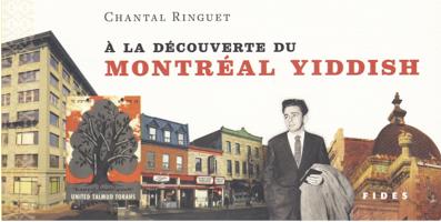 À la découverte du Montréal Yiddish - Chantal Ringuet